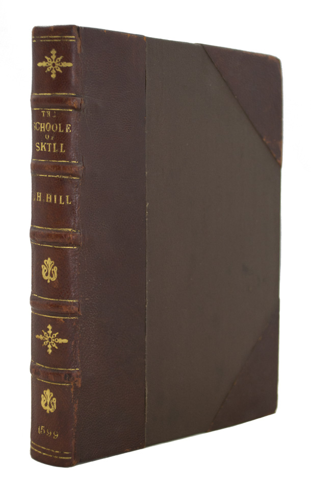 HILL, Thomas. - Schoole of Skil: Containing Two Bookes: